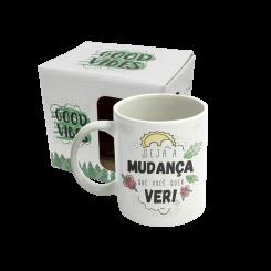 Caneca - Good Vibes Seja A Mudanca