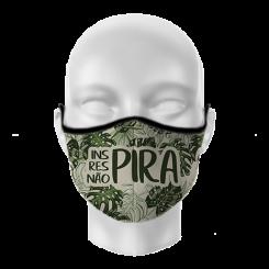 Máscara de Proteção - Não Pira