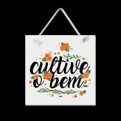 Quadro - Cultive O Bem