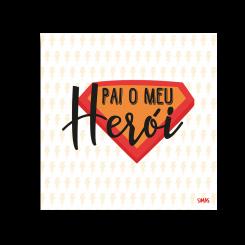 Quadro - Pai Meu Herói