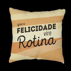 Capa de Almofada - Felicidade Vire Rotina
