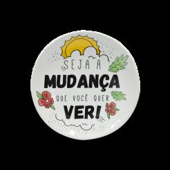 Prato Decorativo 11cm -  Good Vibes Seja A Mudanca