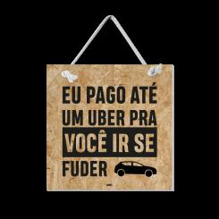 Quadro - Pago Até Um Uber